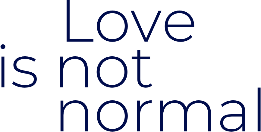 Love is not normal